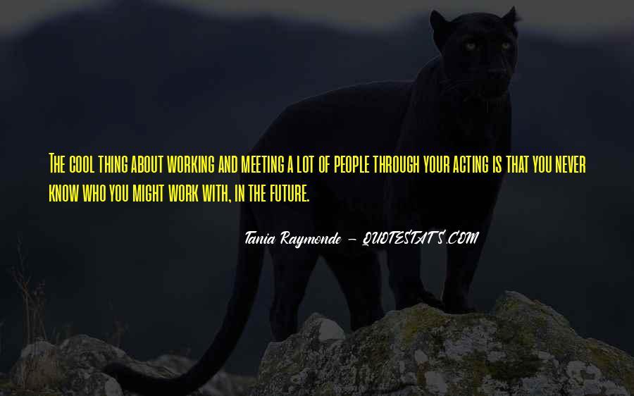 Tania Raymonde Quotes #1591276