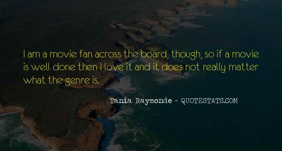 Tania Raymonde Quotes #794324