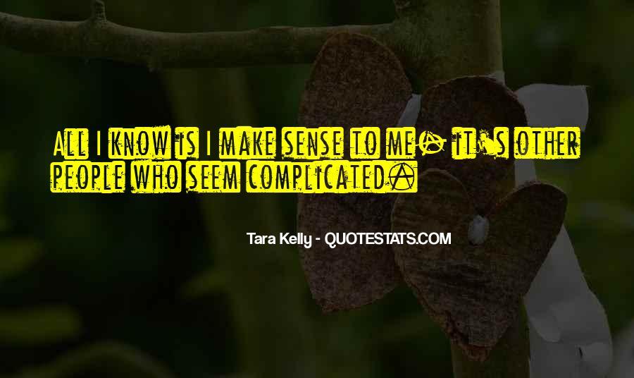 Tara Kelly Quotes #1184662