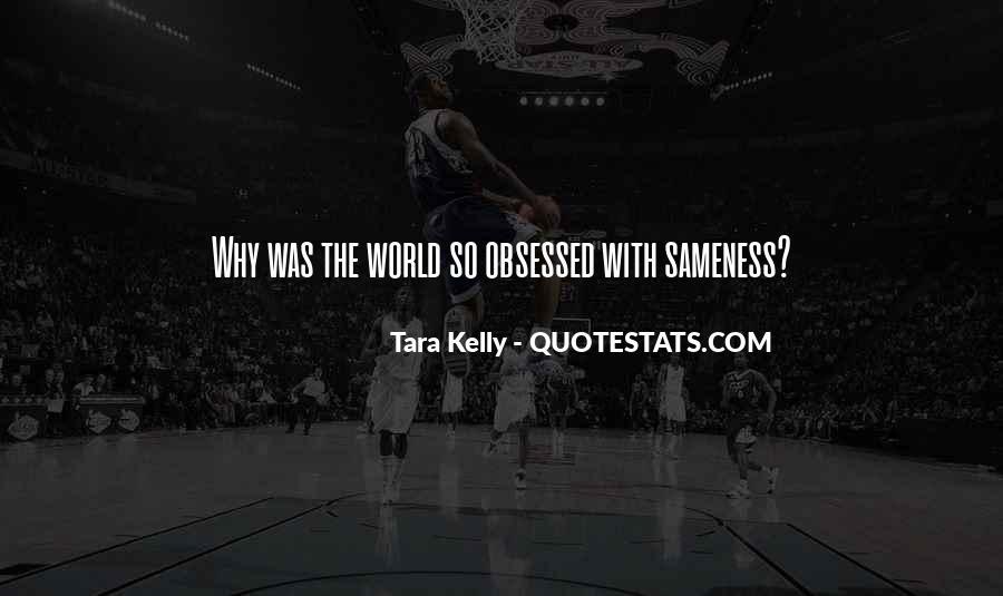 Tara Kelly Quotes #537353