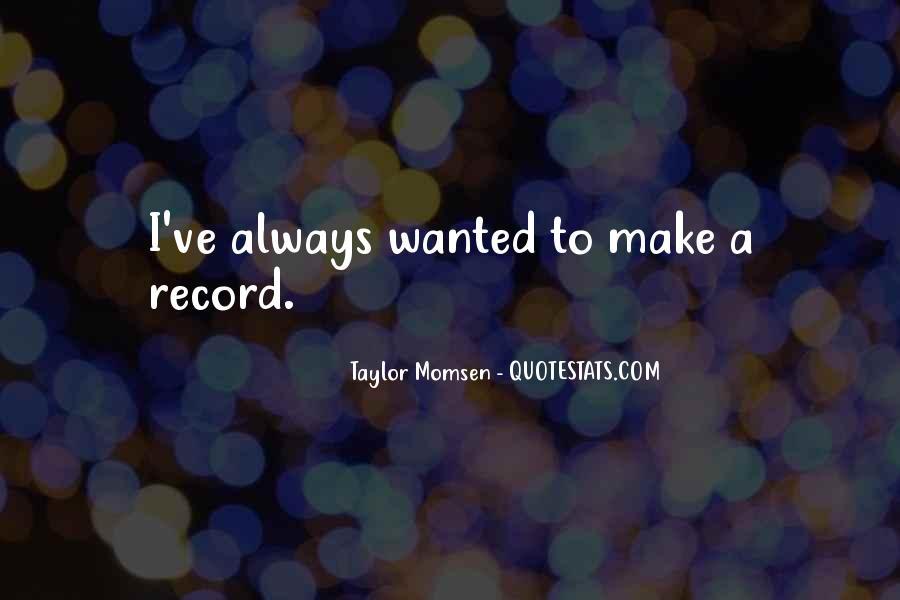 Taylor Momsen Quotes #1181227