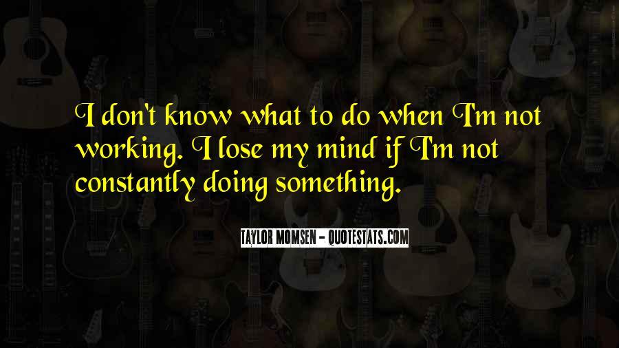 Taylor Momsen Quotes #1491784