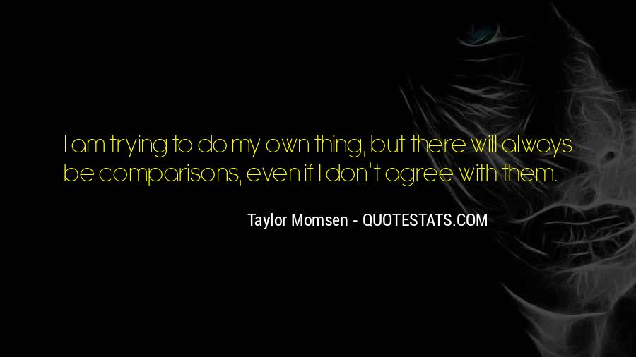 Taylor Momsen Quotes #396074