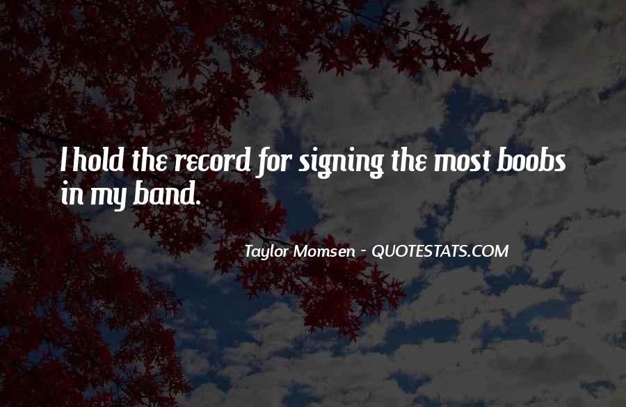 Taylor Momsen Quotes #489035