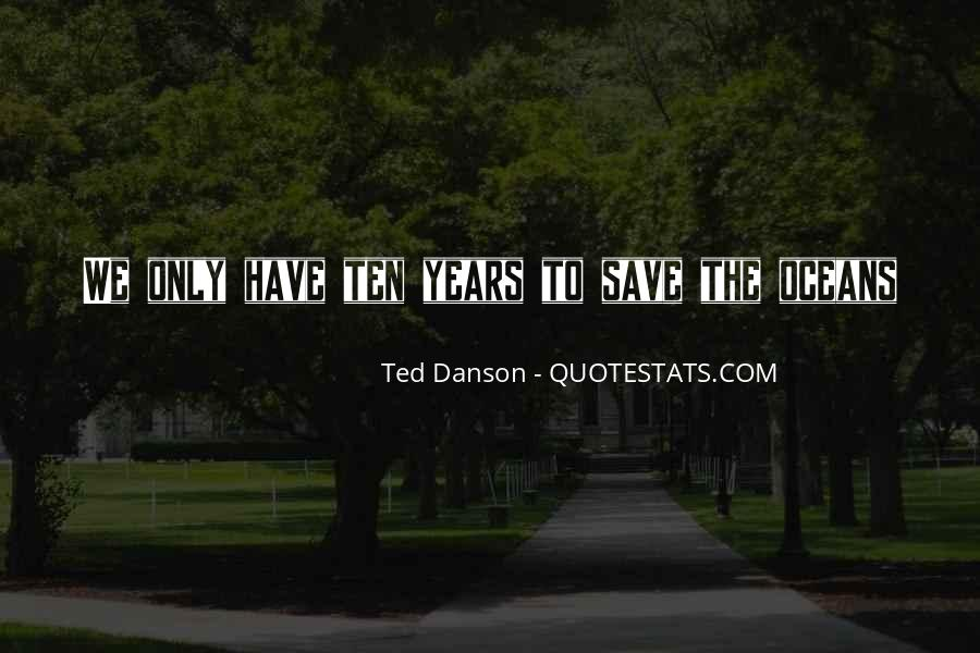 Ted Danson Quotes #1024228