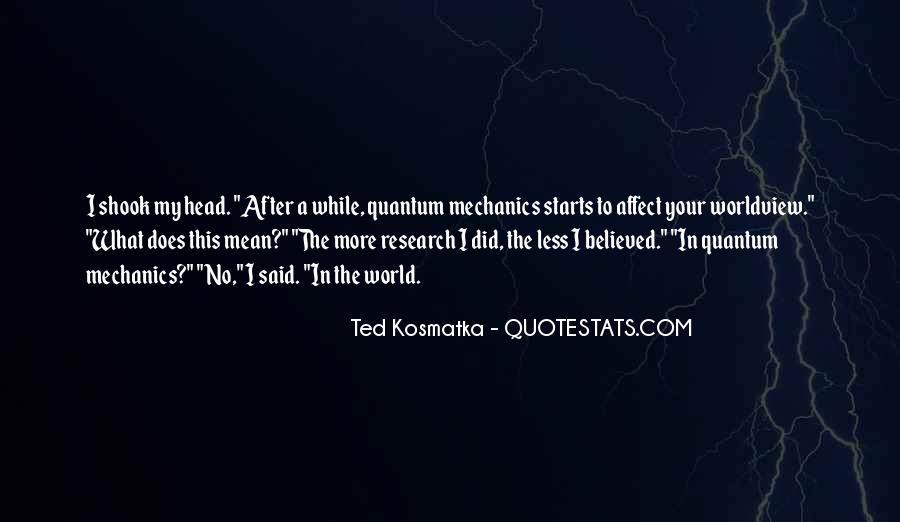 Ted Kosmatka Quotes #1428273