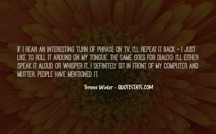 Terence Winter Quotes #553497