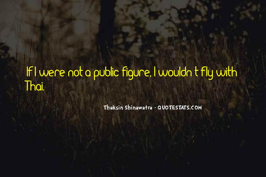 Thaksin Shinawatra Quotes #1780313