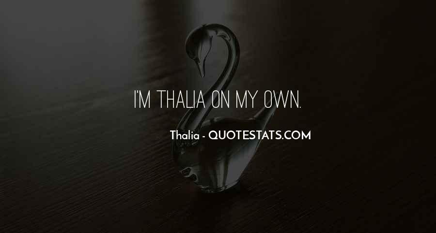 Thalia Quotes #1031620
