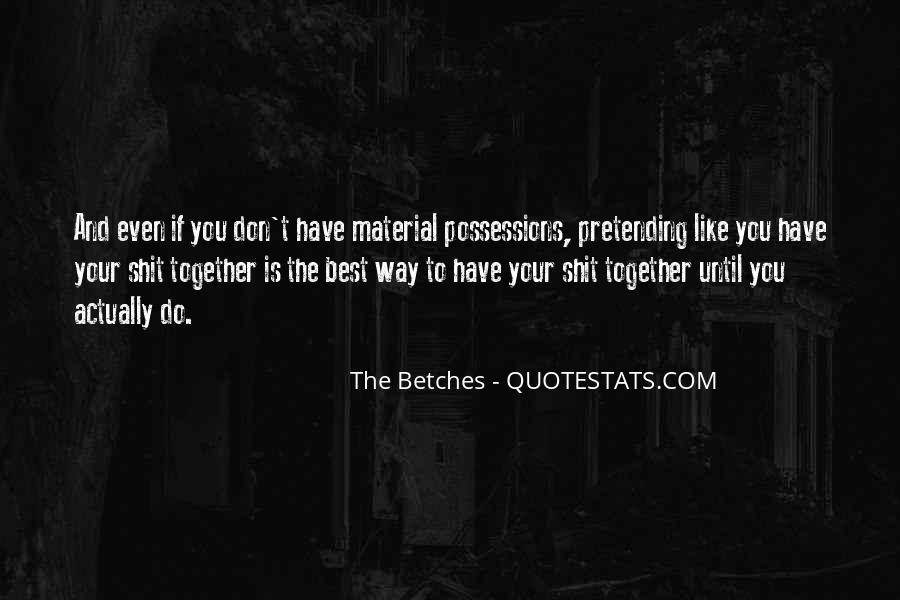 The Betches Quotes #454776
