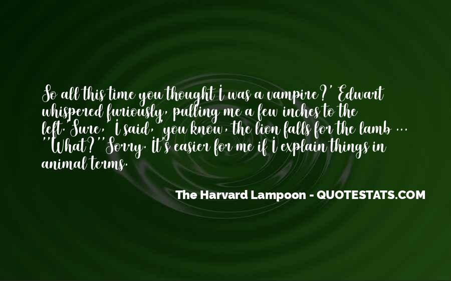 The Harvard Lampoon Quotes #1726908