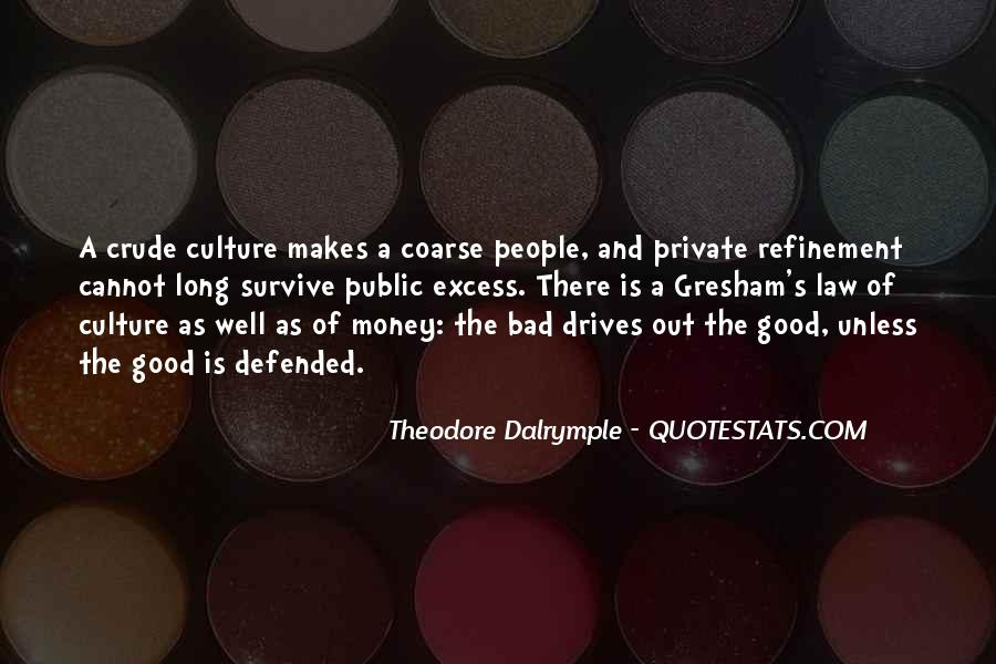 Theodore Dalrymple Quotes #322598