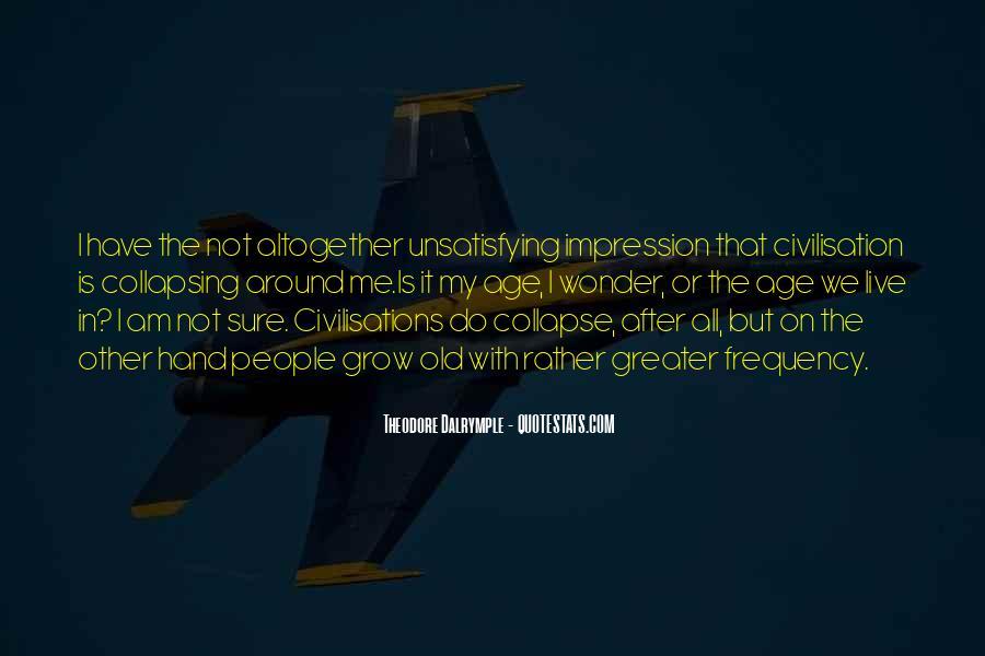 Theodore Dalrymple Quotes #327413