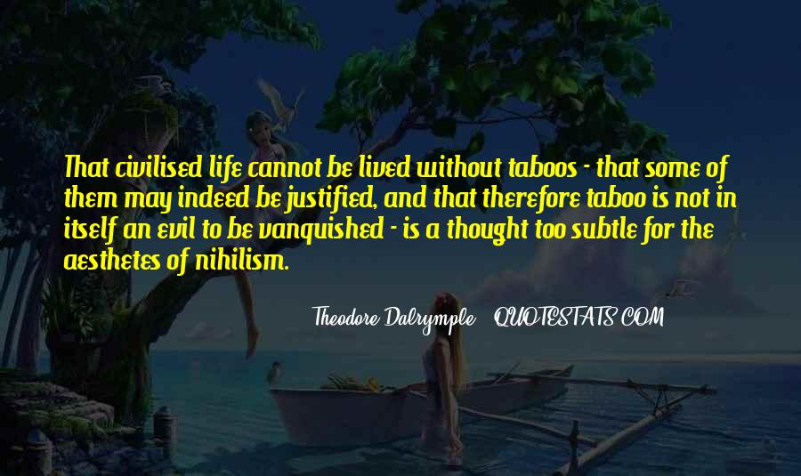 Theodore Dalrymple Quotes #354989