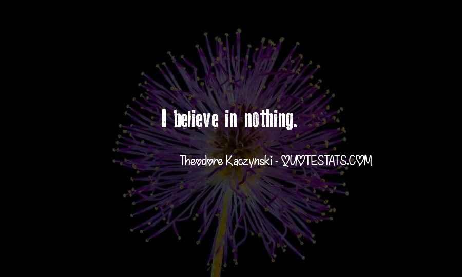 Theodore Kaczynski Quotes #1347064