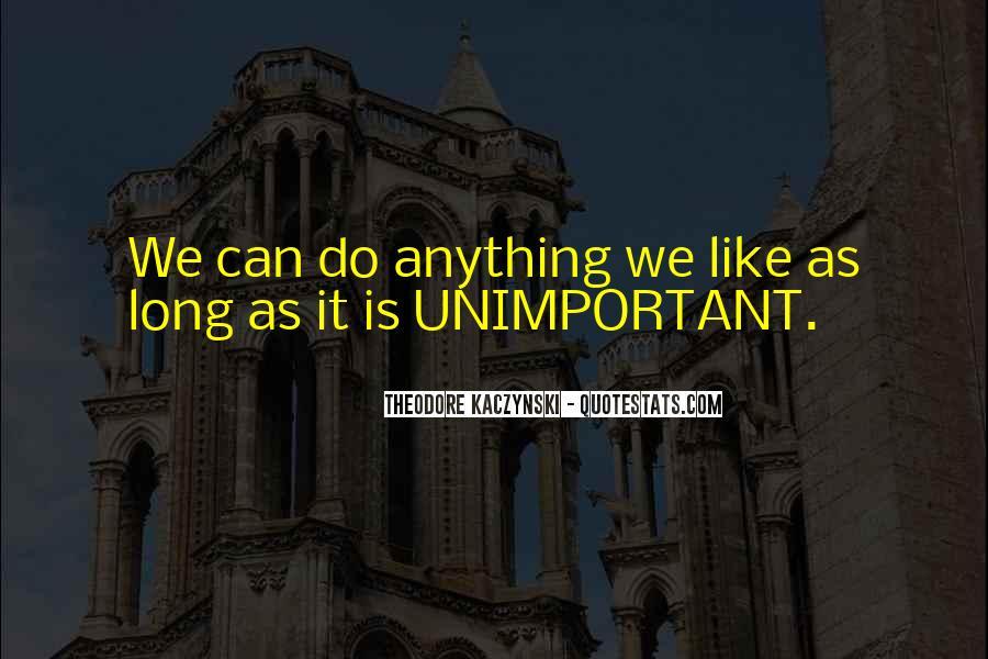 Theodore Kaczynski Quotes #1470659