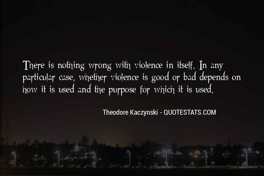 Theodore Kaczynski Quotes #175728