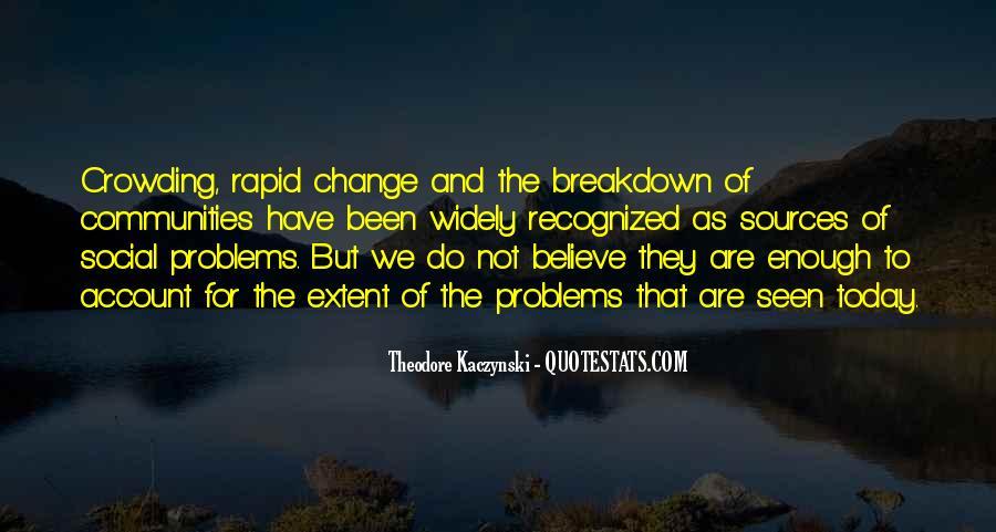 Theodore Kaczynski Quotes #653543