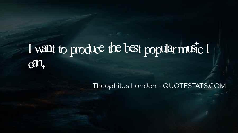Theophilus London Quotes #1021532