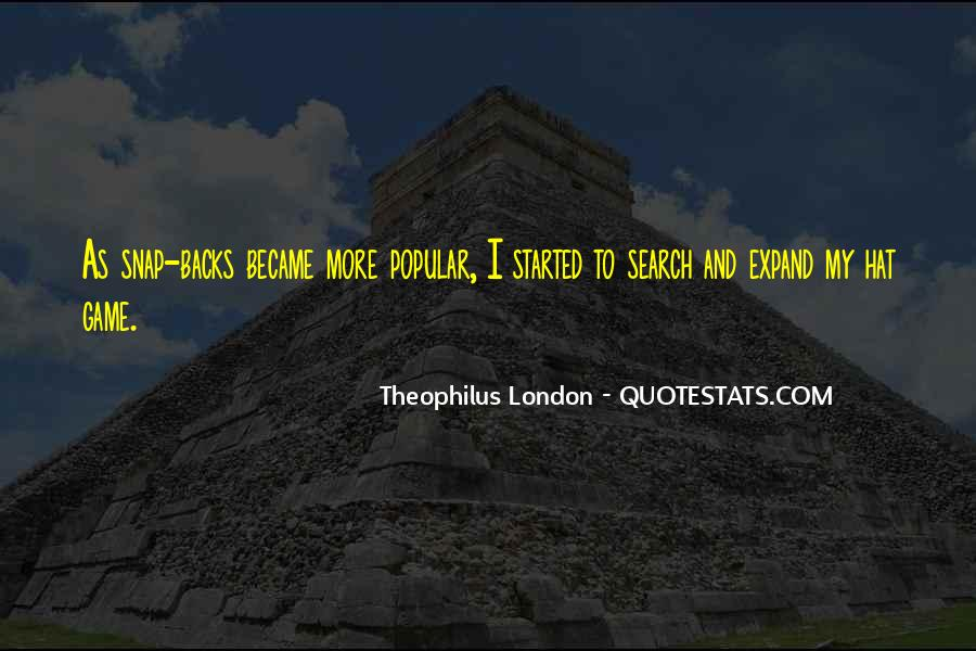 Theophilus London Quotes #1036409