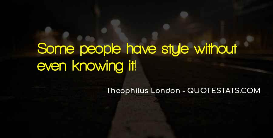 Theophilus London Quotes #1053675