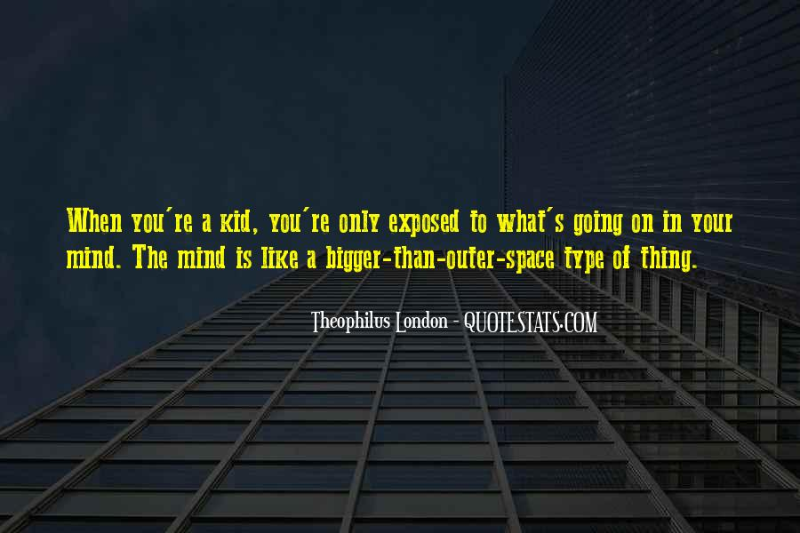 Theophilus London Quotes #1107683