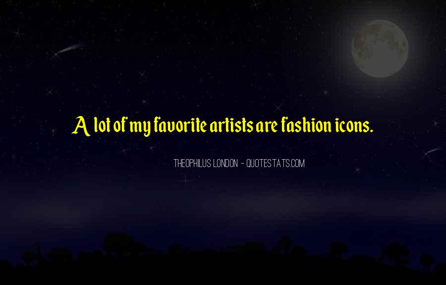 Theophilus London Quotes #1115089