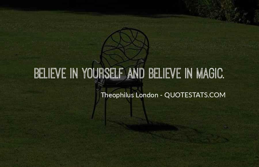 Theophilus London Quotes #1170076
