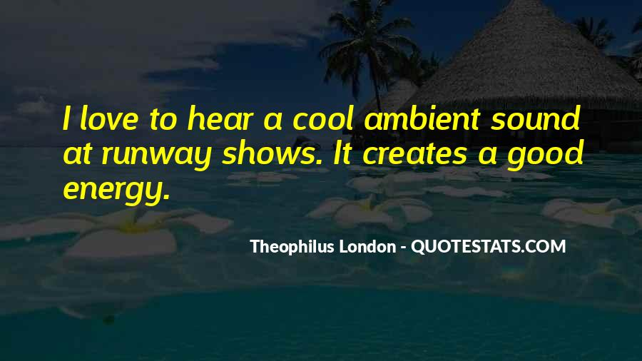 Theophilus London Quotes #1223635