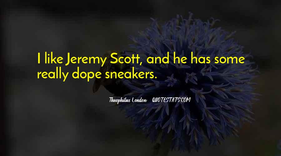 Theophilus London Quotes #1405443