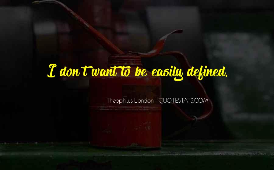 Theophilus London Quotes #1412271