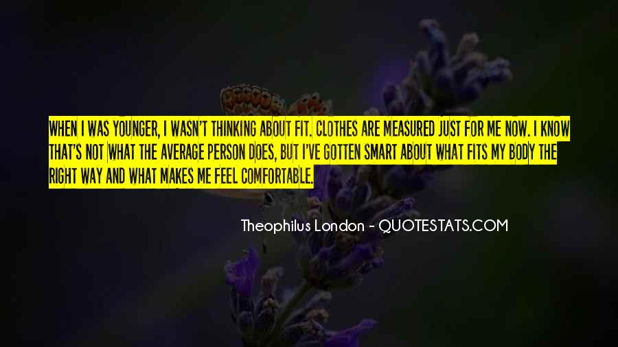 Theophilus London Quotes #1423887