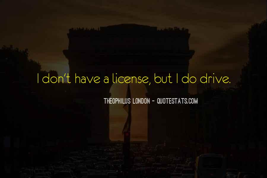 Theophilus London Quotes #1524049