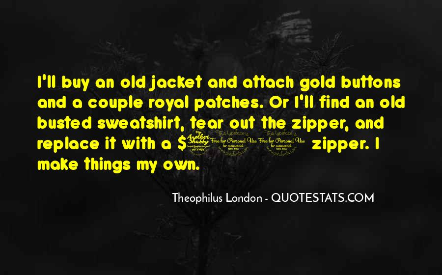 Theophilus London Quotes #1651577