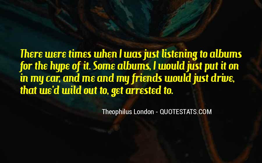 Theophilus London Quotes #1697145