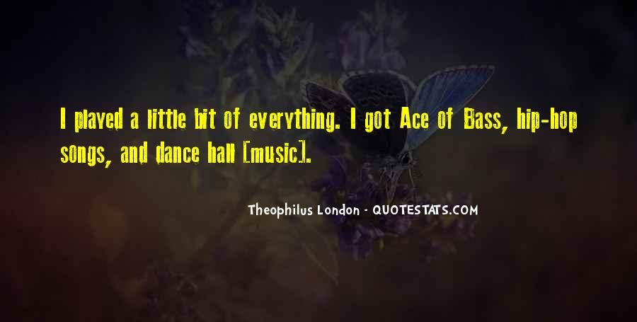 Theophilus London Quotes #1712157