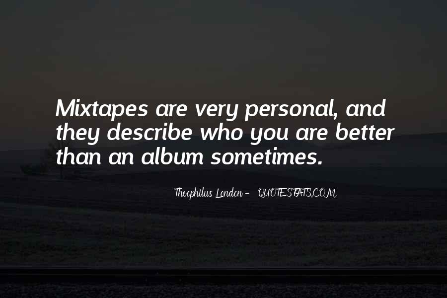 Theophilus London Quotes #1733312