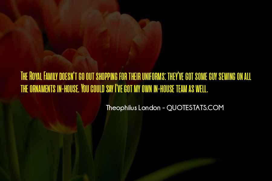 Theophilus London Quotes #1780123
