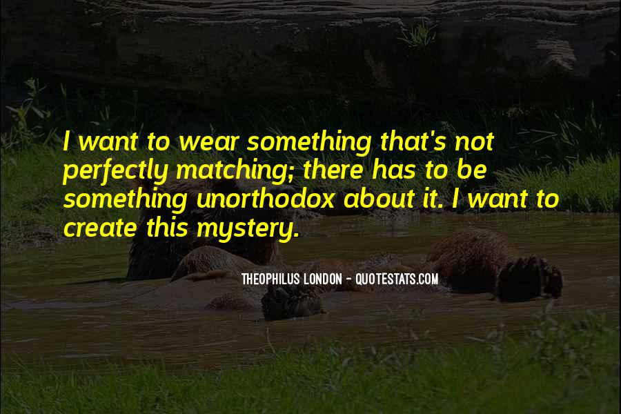 Theophilus London Quotes #220953