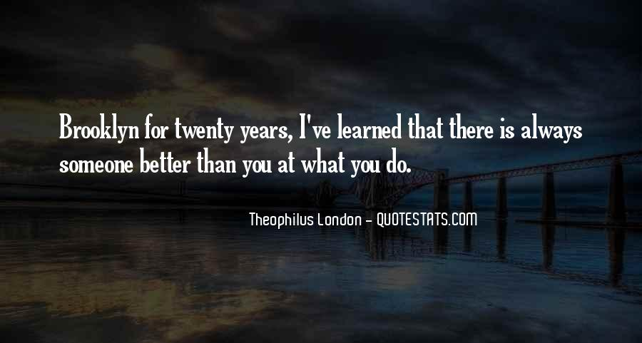 Theophilus London Quotes #253232