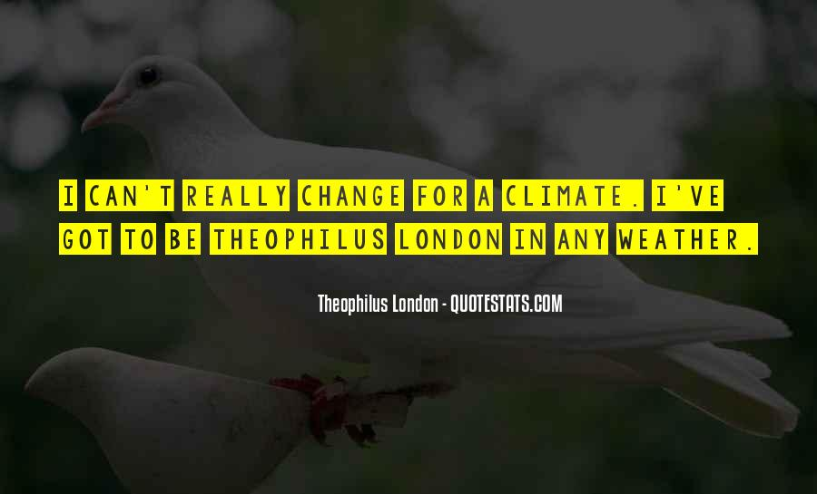 Theophilus London Quotes #261387