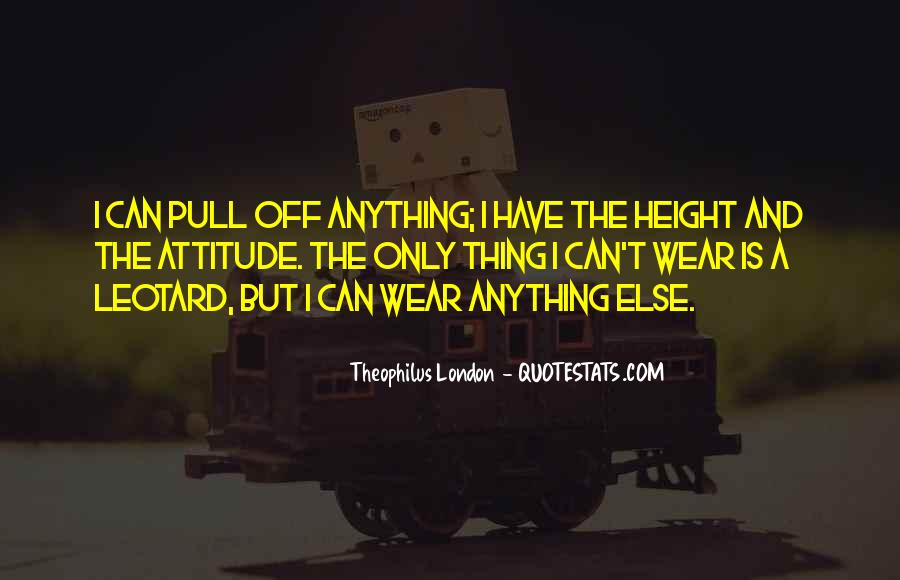 Theophilus London Quotes #340191