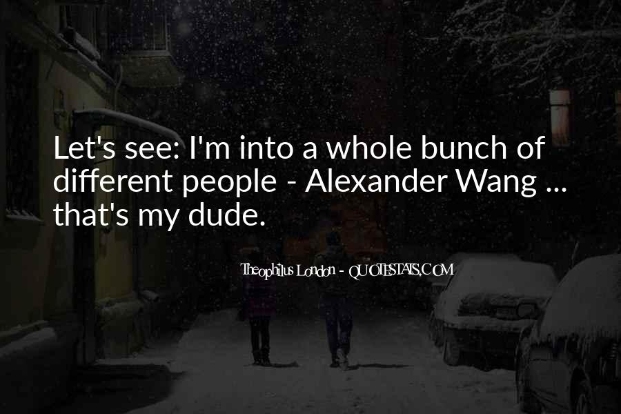 Theophilus London Quotes #355998