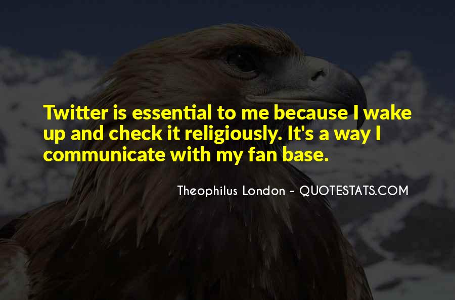 Theophilus London Quotes #366707