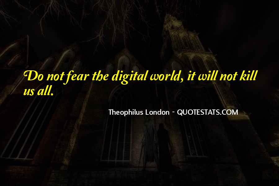 Theophilus London Quotes #411811