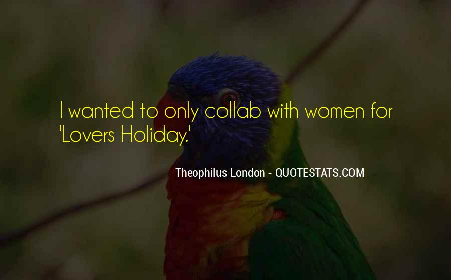 Theophilus London Quotes #470845