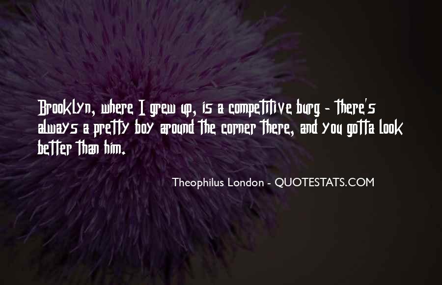 Theophilus London Quotes #47110