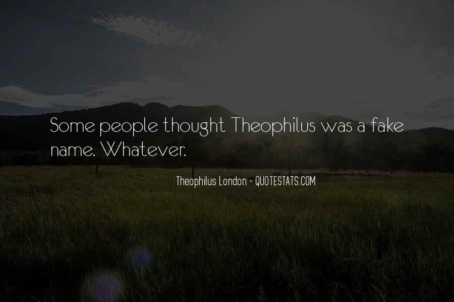 Theophilus London Quotes #55008