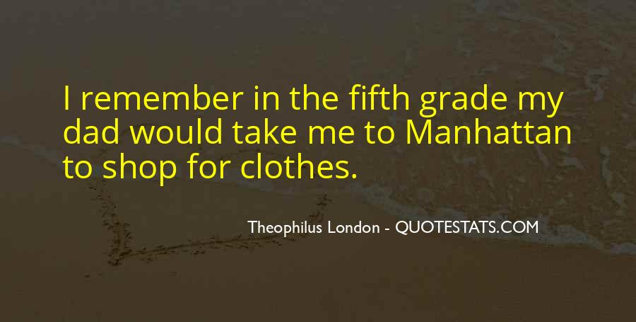 Theophilus London Quotes #623437