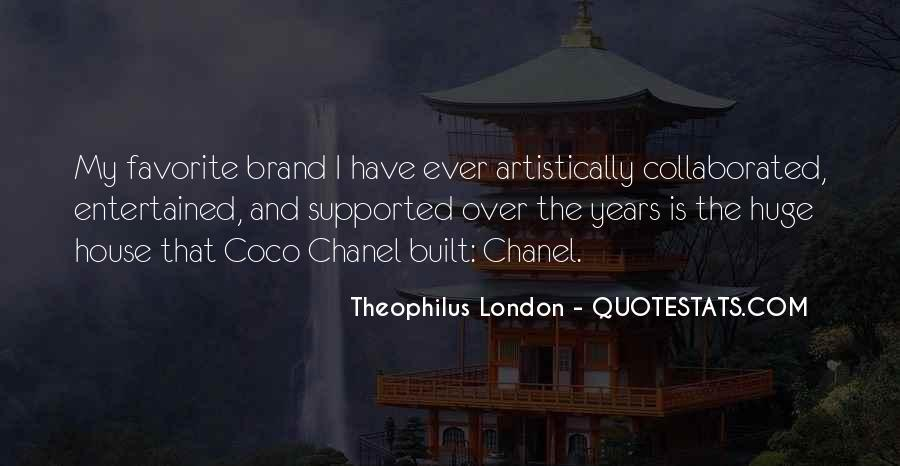 Theophilus London Quotes #706110